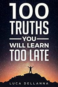 100-truths-you-will-learn-too-late-luca-dellana