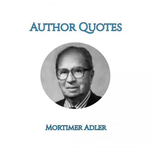 author-quotes-mortimer-adler-visual-quotes