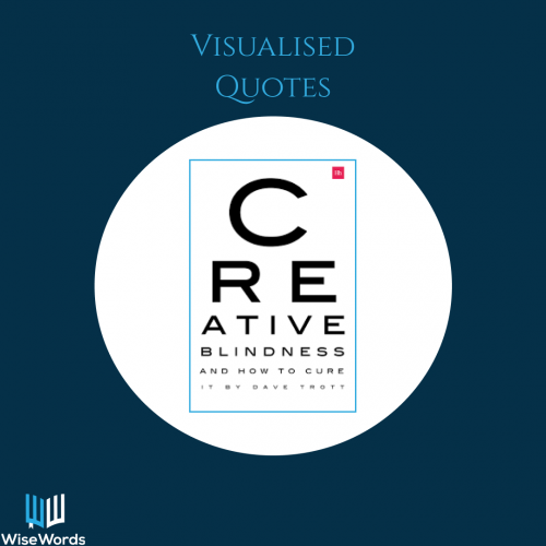 creative-blindness-book-summary-visual-quotes