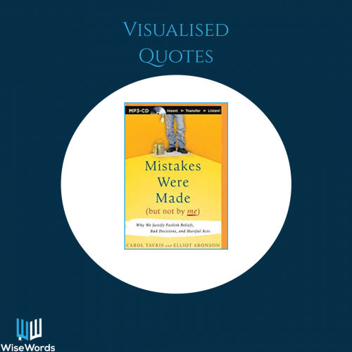 mistakes-were-made-but-not-by-me-book-summary-visual-quotes